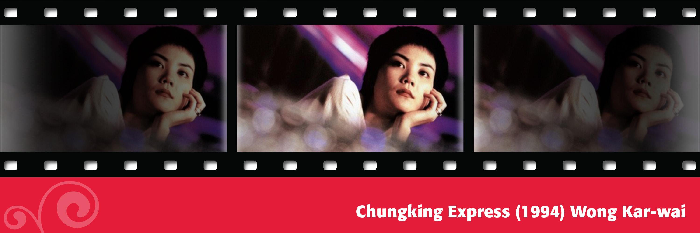 Chungking Express (1994) Wong Kar-wai
